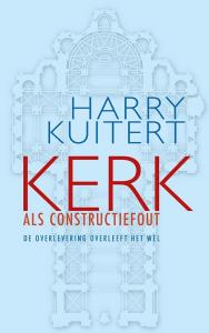 Kuitert - Kerk als constructiefout