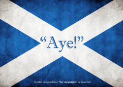 Say 'Aye' to independence